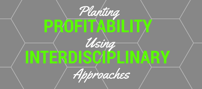 Planting profitability using interdisciplinary approaches